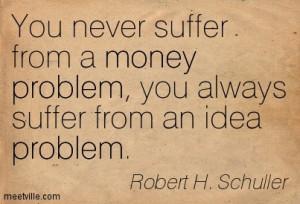 Quotation-Robert-H-Schuller-money-problem-Meetville-Quotes-227324