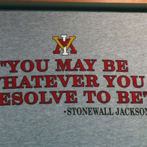 Great quote by Stonewall Jackson. On the walls at Virginia Military ...