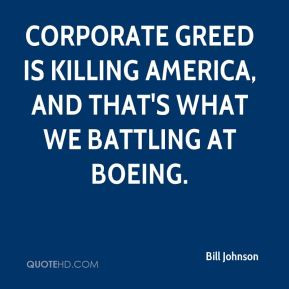 Bill Johnson - Corporate greed is killing America, and that's what we ...