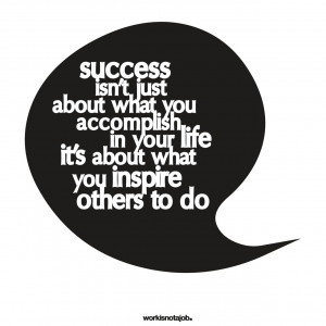 success isn t just about what you accomplish in your life it s about ...