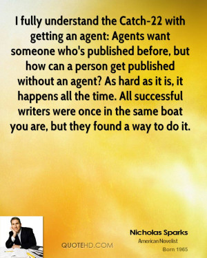 fully understand the Catch-22 with getting an agent: Agents want ...