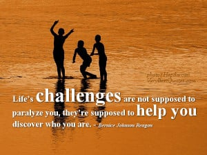 Inspirational Quotes For Life Challenges: Life's Challenges Help You ...