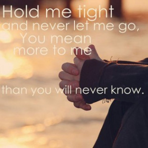 Never Let Me Go Quotes, Images, Posters and Sayings about Never ...