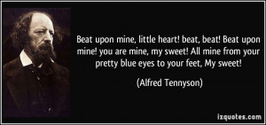 Beat upon mine, little heart! beat, beat! Beat upon mine! you are mine ...