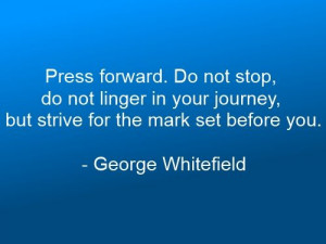 Quote is by by George Whitefield