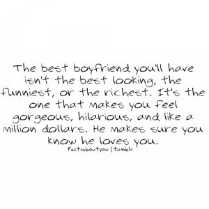 ... , and like a million dollars. He makes sure you know he loves you