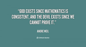 God exists since mathematics is consistent, and the Devil exists since ...