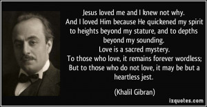 Jesus loved me and I knew not why. And I loved Him because He ...