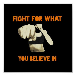 Fight For What You Believe In Poster
