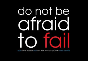 Life hack Quote ~ Do not be afraid to fail.