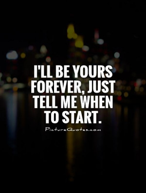 I Want to Be Yours Forever Quotes