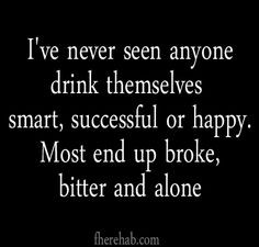 Alcoholism , left untreated, never has a successful ending. More