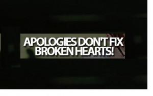 apologies don t fix broken hearts