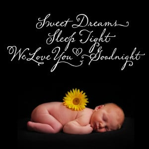 sweet dreams sleep light we you love..good night