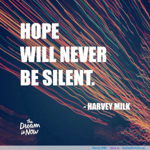 Harvey Milk motivational inspirational love life quotes sayings poems ...