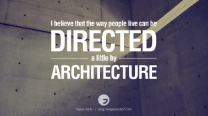 by architecture. - Tadao Ando Architecture Quotes by Famous Architects ...