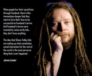 Awesome quote from Jaron Lanier