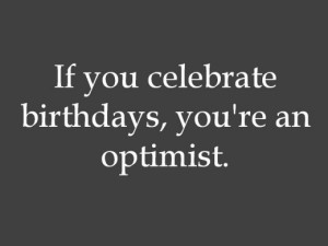 Birthday Quotes and Sayings: Funny, Witty, Romantic, and Wise