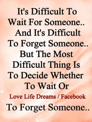 Its Difficult To Wait For Someone