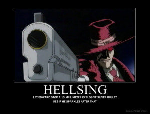Hellsing Motivational Poster by Itachi-Fanatic