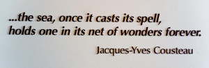 Jacques Cousteau is also famous for his quotes