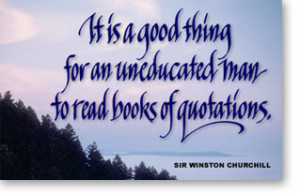 It Is a Good Thing For an Uneducated man to read Books of Quotations