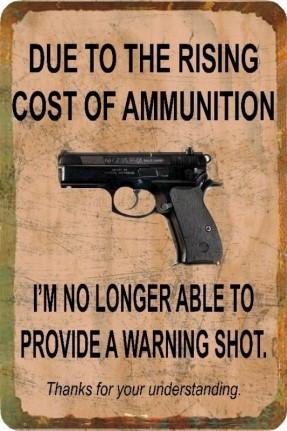 Funny Sign Cost of Ammo - Gun - Man Cave - Garage - Humorous - Metal ...