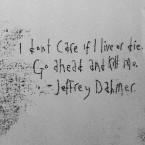 ellabillustration:Mono printing serial killer quotes - Jeffrey Dahmer.