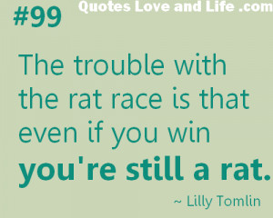 Quotes about love and life - The Rat Race