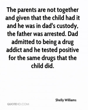 The parents are not together and given that the child had it and he ...