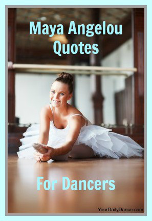 Maya Angelou Dance Quotes