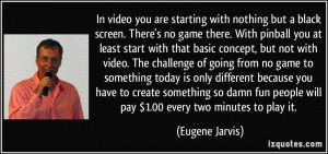 you are starting with nothing but a black screen. There's no game ...
