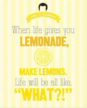 When Life Gives You Lemonade.. 'Phils-osophy' ~ Quote Poster by Carol ...