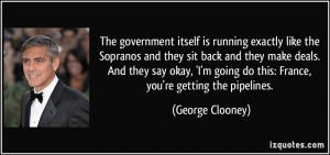 The government itself is running exactly like the Sopranos and they ...