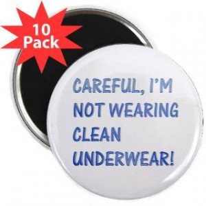 Not wearing clean underwear The Funny Quotes T Shirts and Gifts