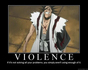 Violence is a science. Each problem needs a certain, overwhelming ...
