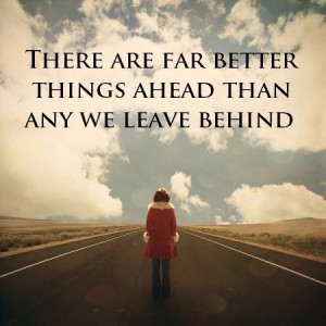 There are far better thing ahead...