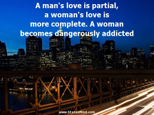 Dangerously In Love Quotes A man's love is partial,