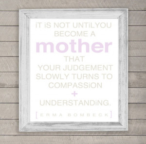 Erma Bombeck quote for Mother's Day on Etsy by typeandimage
