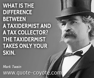 Mark Twain quotes - What is the difference between a taxidermist and a ...
