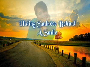 Hiding sadness behind a smile