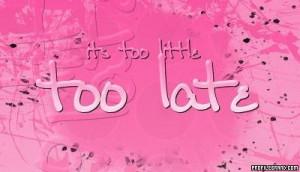 2141_L-too-little-too-late.jpg