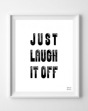 Just Laugh It Off Quotes Just laugh it off poster,