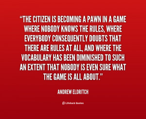The citizen is becoming a pawn in a game where nobody knows the rules ...
