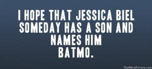Jessica Biel Funny Quotes