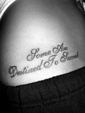 Some Are Destined to Succeed Quote Tattoo On Side