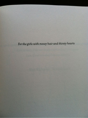 For the girls with messy hair and thirsty hearts..
