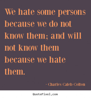 hate them charles caleb colton more friendship quotes success quotes ...