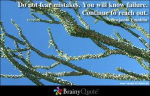 Do Not fear Mistakes ~ Failure Quote