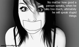 ... he will speak stupid things - Sarcastic Quotes - StatusMind.com